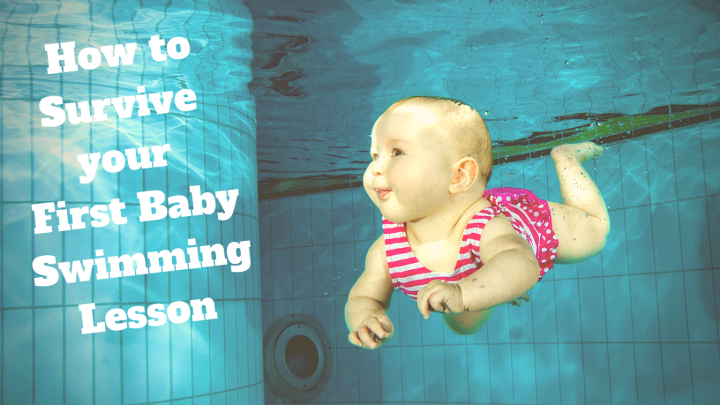 How to Survive your First Baby Swimming Lesson