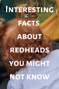 Interesting Facts about Redheads you might not Know