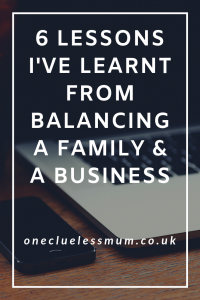 6 Lessons i've learnt from balancing a Family & a Business