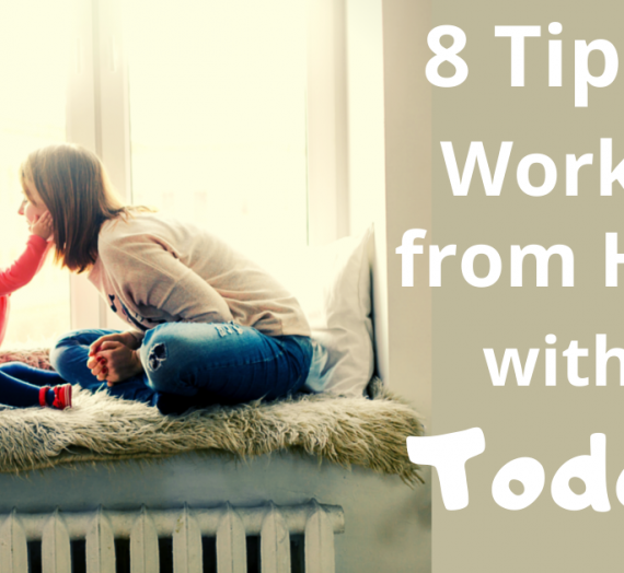 8 Tips for Working from Home with a Toddler