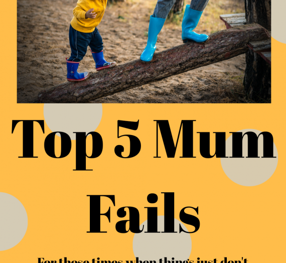 Top 5 Mum Fails